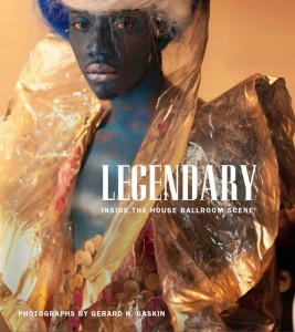 """Cover of """"Legendary: Inside the House Ballroom Scene"""" by 2013 CDS/Honickman First Book Prize in Photography winner Gerard H. Gaskin. Published by Duke University Press, 2013."""